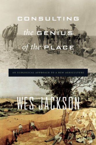 Consulting the Genius of the Place: An Ecological Approach to a New Agriculture pdf epub