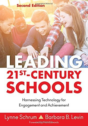 Leading 21st Century Schools: Harnessing Technology for Engagement and Achievement by Schrum Lynne R. Levin Barbara B. (2015-05-06) Paperback