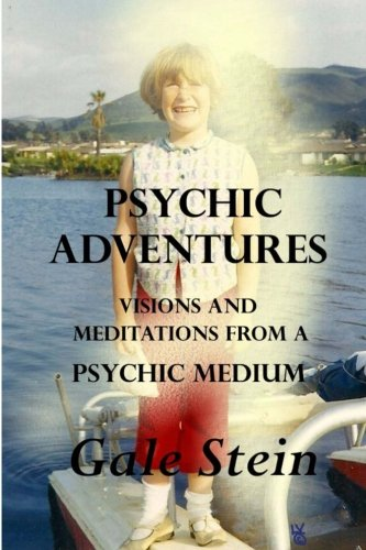 Download Psychic Adventures: Visions and Meditations from a Psychic Medium pdf epub
