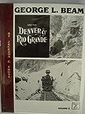 George L. Beam and the Denver and Rio Grande V. 2, Jackson C. Thode, 0913582166