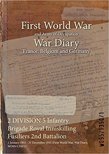 2 DIVISION 5 Infantry Brigade Royal Inniskilling Fusiliers 2nd Battalion: 1 January 1915 - 31 December 1915 (First World War, War Diary, WO95/1350/1)