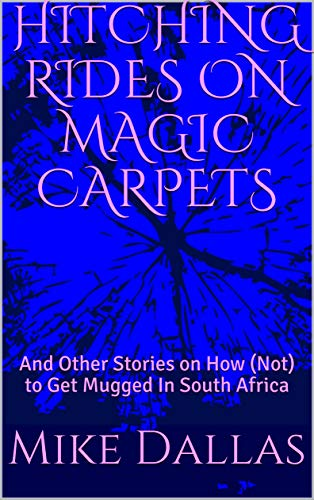 7bbac2b7521 Amazon.com: HITCHING RIDES ON MAGIC CARPETS: And Other Stories on ...