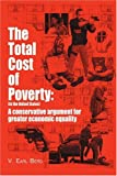 The Total Cost of Poverty, V. Berg, 0595319483