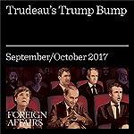 Trudeau's Trump Bump   Jonathan Kay