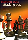 Starting Out: Attacking Play (starting Out - Everyman Chess)-James Plaskett