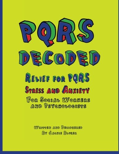PQRS Decoded: Relief for PQRS Stress and Anxiety for Social Workers and Psychologists