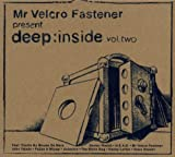 Mr Velcro Fastener Presents Deep:Inside Vol. 2