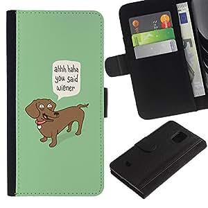 All Phone Most Case / Oferta Especial Cáscara Funda de cuero Monedero Cubierta de proteccion Caso / Wallet Case for Samsung Galaxy S5 Mini, SM-G800 // Wiener Dog Funny Quote Dog Dachshund Art