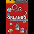 Orlando - la guía del viaje en familia: actualización agosto 2017