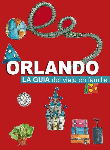 Orlando - la guía del viaje en familia: actualización agosto 2017 (Spanish - Orlando Outlet In