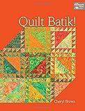 img - for Quilt Batik! book / textbook / text book