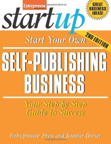 Download Start Your Own Self-Publishing Business: Your Step-By-Step Guide to Success (StartUp Series) pdf