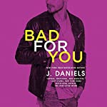 Bad for You: Dirty Deeds, Book 3 | J. Daniels