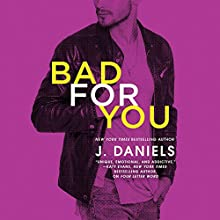 Bad for You: Dirty Deeds, Book 3 Audiobook by J. Daniels Narrated by Kate Russell, Sebastian York