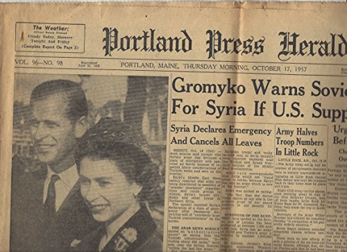 Portland Press Herald  October 17  1957  Williamsburg Gives Queen And Prince Royal Salute  Gromyko Warns Soviet To Fight For Syria If Us Supports Turks And Various