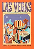 Las Vegas: A Centennial History (Shepperson Series in Nevada History)