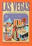 Las Vegas: A Centennial History (Shepperson Series in Nevada History)