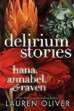 """""""Delirium Stories - Hana, Annabel, and Raven"""" av Lauren Oliver"""
