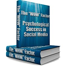 "The ""WOW"" Factor: Psychological Success in Social Media"