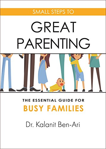 Small Steps to Great Parenting: An Essential Guide for Busy Families (Difference Between Positive Attitude And Negative Attitude)