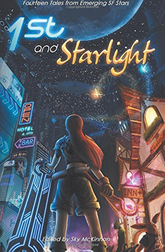 1st and Starlight: A Sci-fi and Fantasy Anthology (Starlight Series) (Volume 1)