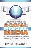 Understanding the Social in Social Medi, Taylor Ellwood, 1905713509