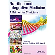 Nutrition and Integrative Medicine: A Primer for Clinicians