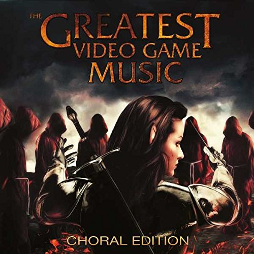 (The Greatest Video Game Music III Choral Edition)