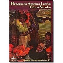 História da América Latina. Cinco Séculos