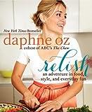 Relish by Daphne Oz (April 16 2013)