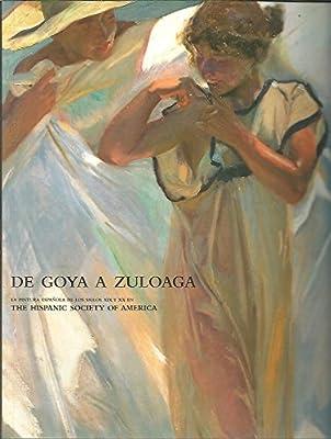 De goya a zuloaga. la pintura española de los siglos XIX y XX en ...