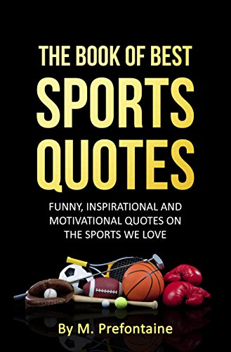 Funny Sports Quotes The Book of Best Sports Quotes: FUNNY, INSPIRATIONAL AND  Funny Sports Quotes