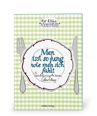 Coppenrath 858 Der kleine Küchenfreund: Man isst so jung wie man ...