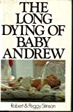 The Long Dying of Baby Andrew, Stinson, Peggy and Stinson, Robert, 0316816353