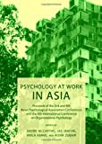 Psychology at Work in Asia : Proceeds of the 3rd and 4th Asian Psychological Association Conferences and the 4th International Conference on Organizational Psychology, McCarthy, Sherri and Jaafar, Jas, 1443842532