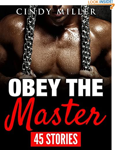 BDSM BUNDLE: Obey the Master - 45 Book Bundle: Steamy Taboo Interracial Erotica BDSM Short Stories Bundle by Cindy...