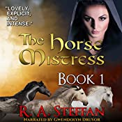 The Horse Mistress, Book 1 | R. A. Steffan