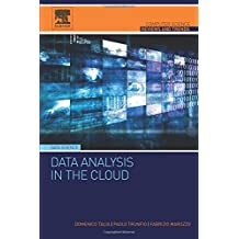 Data Analysis in the Cloud: Models, Techniques and Applications (Computer Science Reviews and Trends)