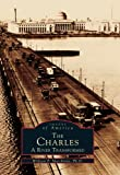 img - for The Charles: A River Transformed (Images of America) book / textbook / text book