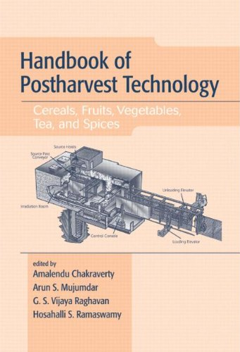 (Handbook of Postharvest Technology: Cereals, Fruits, Vegetables, Tea, and Spices (Books in Soils, Plants & the Environment))