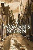 A Woman's Scorn, Cindy S. Schermerhorn LaComb, 1453519408