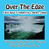 img - for Over The Edge, A Kid's Guide to Niagara Falls, Ontario, Canada book / textbook / text book