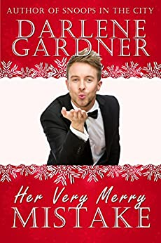 Her Very Merry Mistake (A Christmas Romantic Comedy Novella) by [Gardner, Darlene]