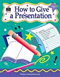 How to Give a Presentation, Grades 3-6, Kathleen Null, 1576903257