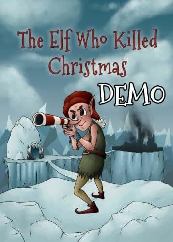 The Elf Who Killed Christmas (FREE DEMO) [Download]
