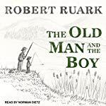 The Old Man and the Boy | Robert Ruark