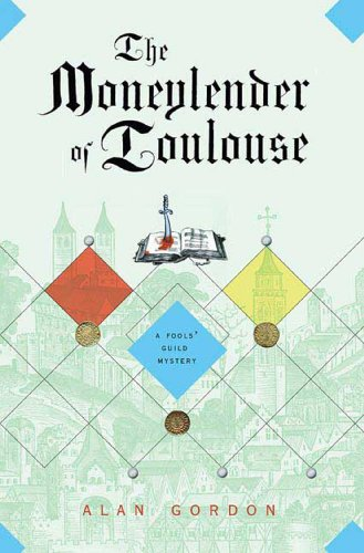 The Moneylender of Toulouse: A Fools' Guild Mystery (Fools' Guild Mysteries Book 7)