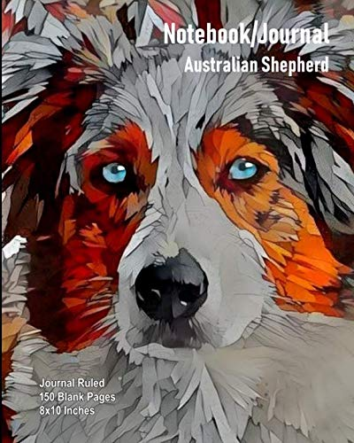 Notebook/Journal - Australian Shepherd: Journal Ruled - 150 Blank Pages - 8x10 Inches ()