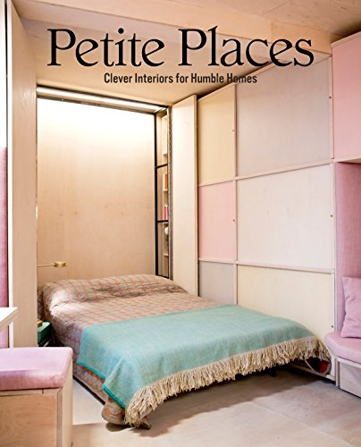 Petite Place - Petite Places: Clever Interiors for Humble Homes