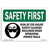 OSHA Safety First Sign - Risk of Eye Injury Safety Glasses with Symbol | Choose from: Aluminum, Rigid Plastic or Vinyl Label Decal | Protect Your Business, Work Site, Warehouse |  Made in The USA
